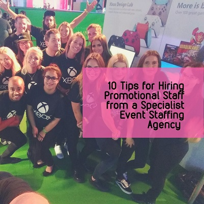 10 Tips for Hiring Promotional Staff from a Specialist Event Staffing Agency
