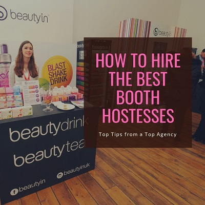 How To Hire The BEST Booth Hostesses