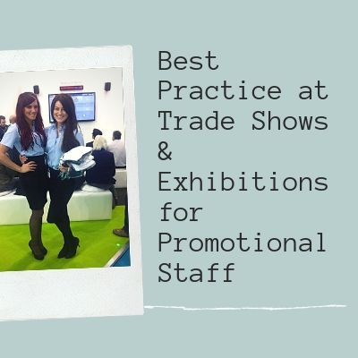 best practice at tradeshows and exhibitions for promotional staff