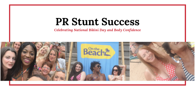 PR Stunt Success – Celebrating National Bikini Day And Body Confidence