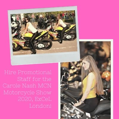Hire Promotional Staff For The Carole Nash MCN Motorcycle Show 2020, ExCeL London!