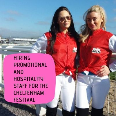 Hiring Promotional And Hospitality Staff For The Cheltenham Festival