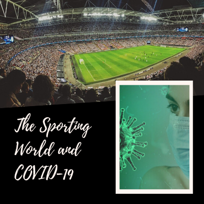 The Sporting World And COVID-19