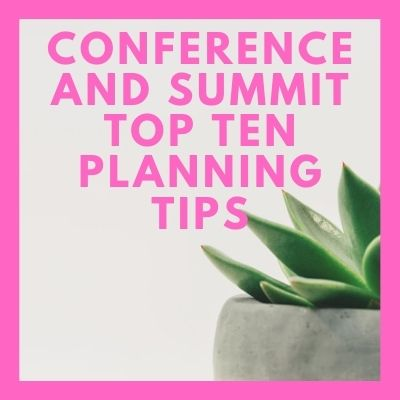 Conference And Summit Top Ten Planning Tips