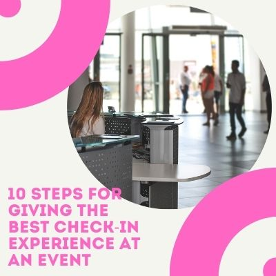 10 Steps For Giving The Best Check-In Experience At An Event